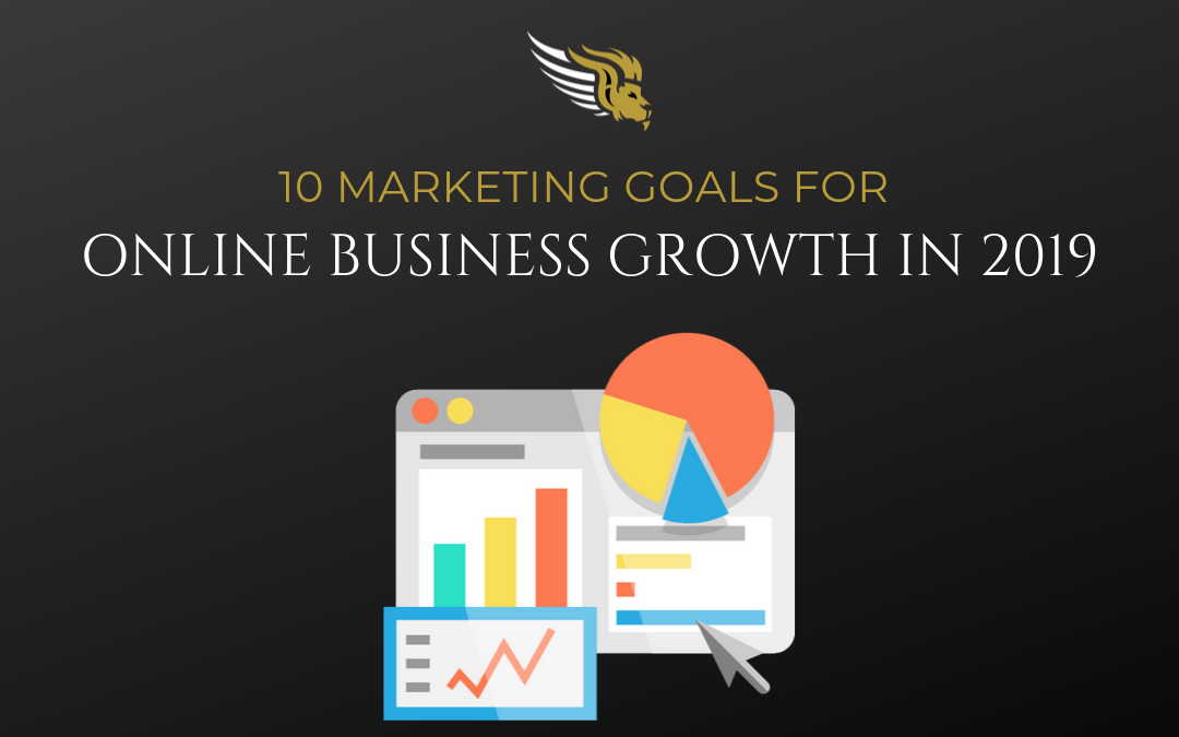 10 Marketing Goals for Online Business Growth in 2019