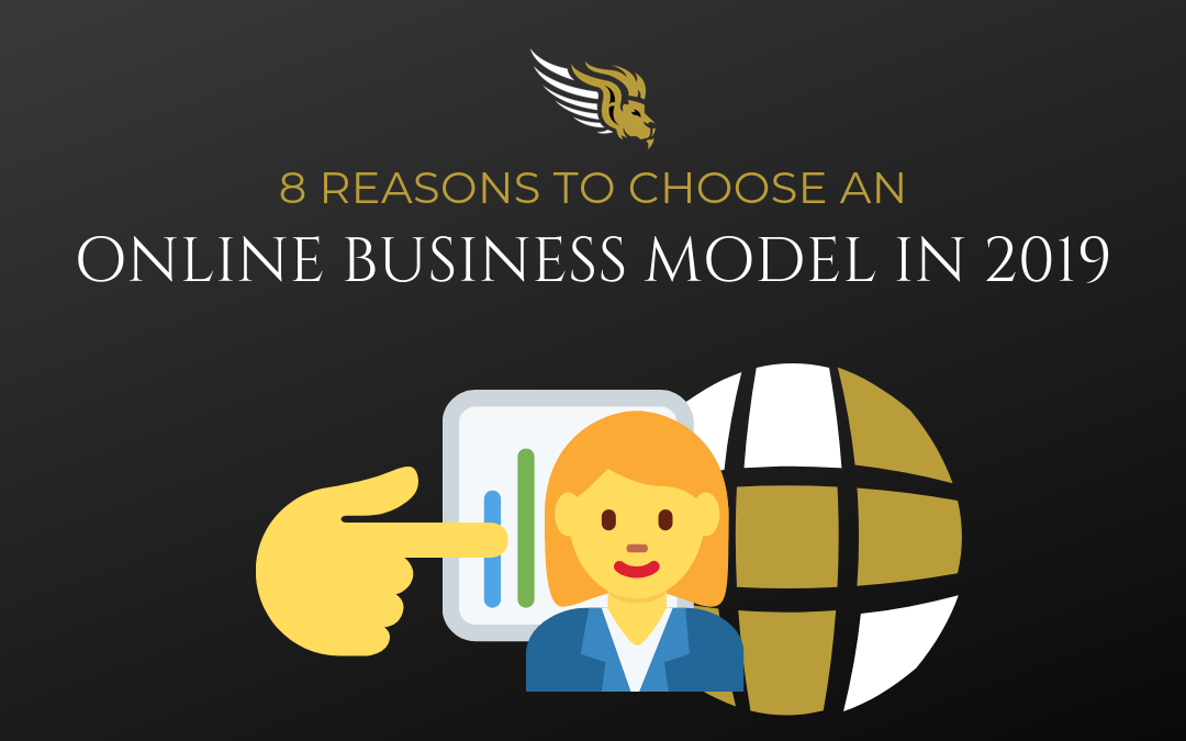 8 Reasons to Choose an Online Business Model in 2019