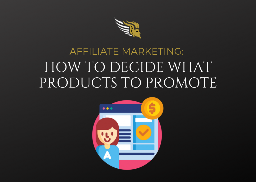 Affiliate Marketing- How To Decide What Products To Promote
