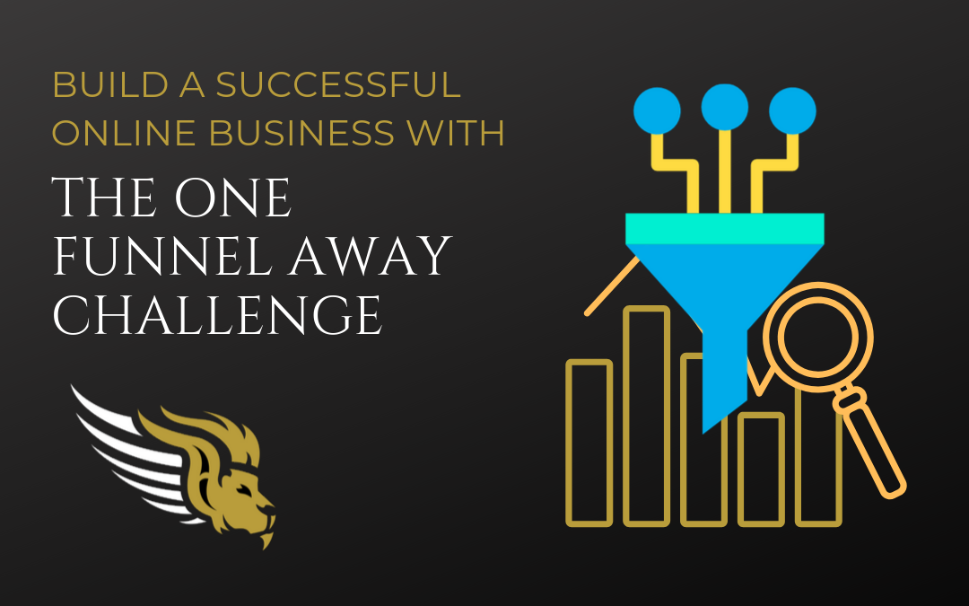 Build a Successful Online Business with the One Funnel Away Challenge