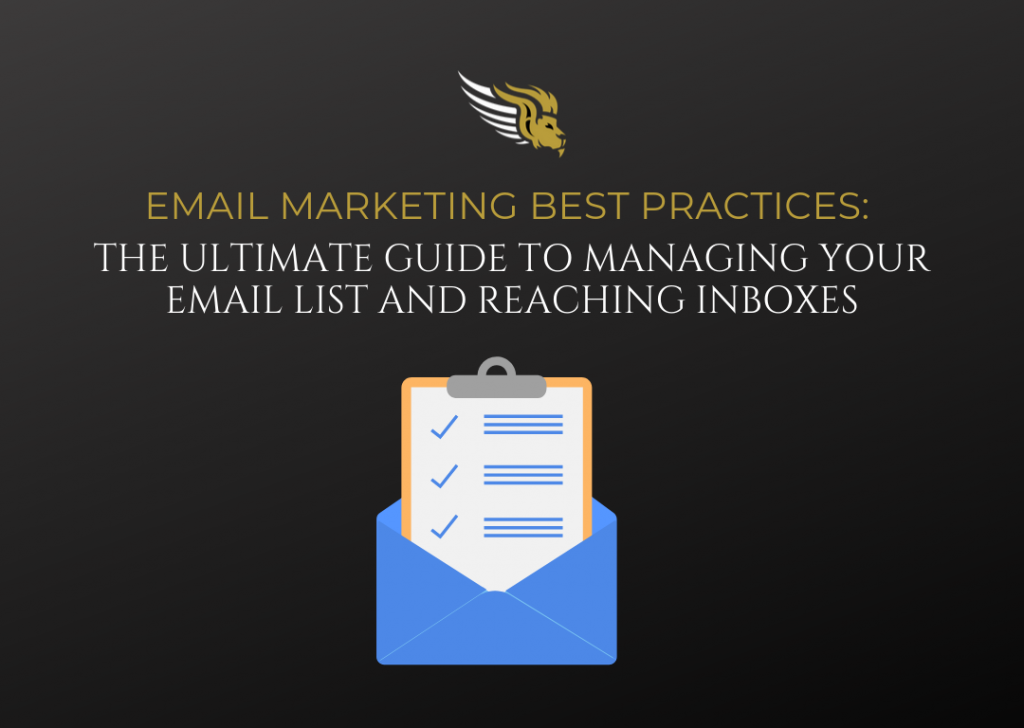 Email Marketing Best Practices- The Ultimate Guide To Managing Your Email List And Reaching Inboxes
