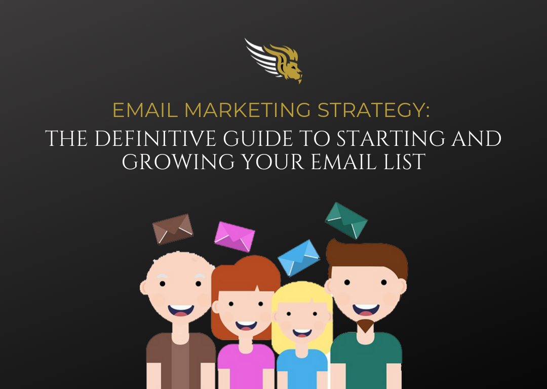 Email Marketing Strategy- The Definitive Guide To Starting and Growing Your Email List