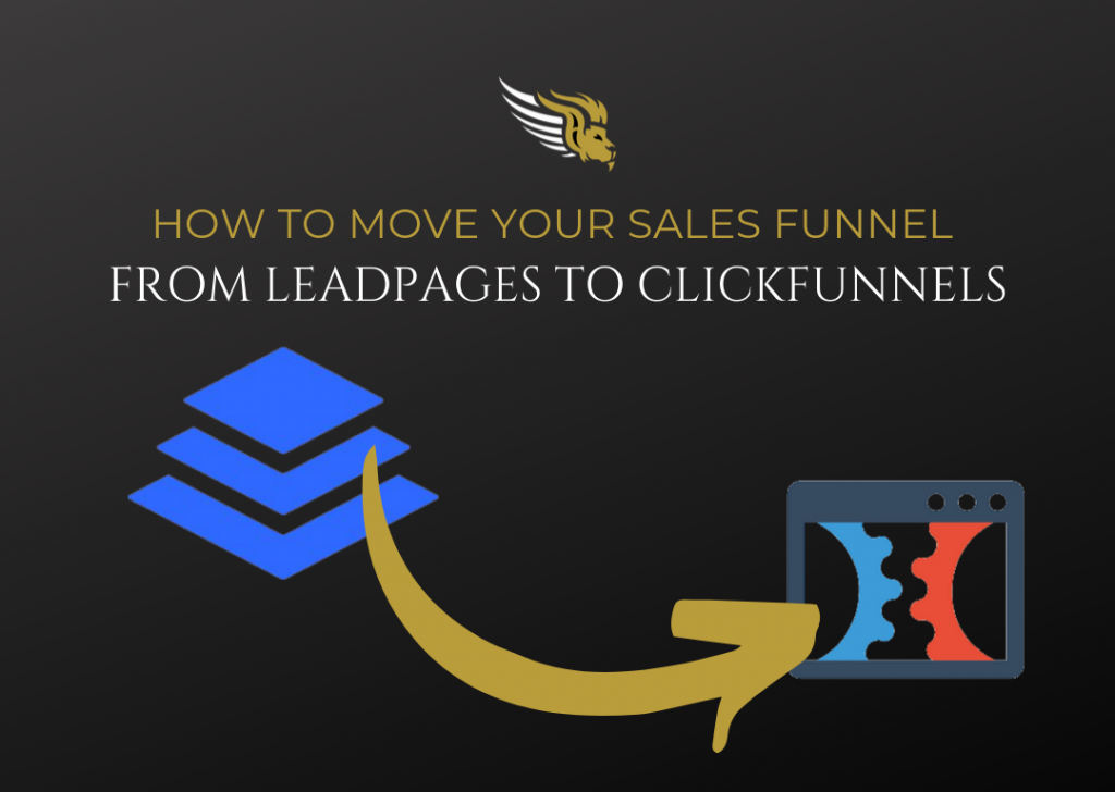 How To Move Your Sales Funnel From Leadpages To ClickFunnels