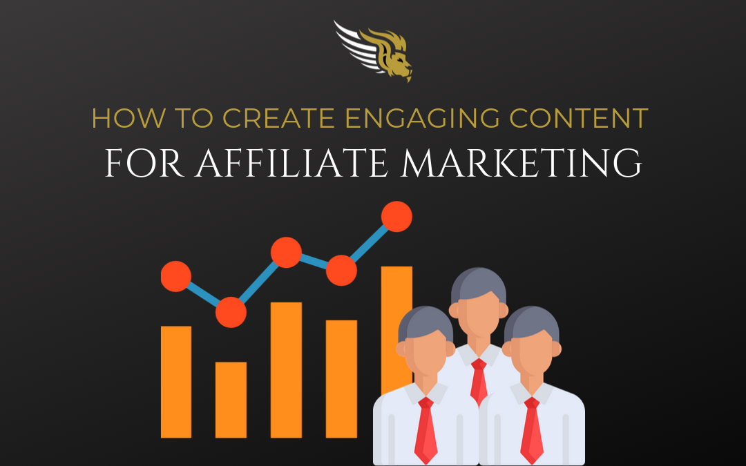 How to Create Engaging Content for Affiliate Marketing