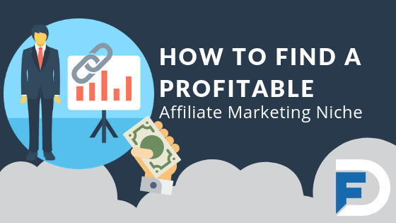 How to Find a Profitable Affiliate Marketing Niche