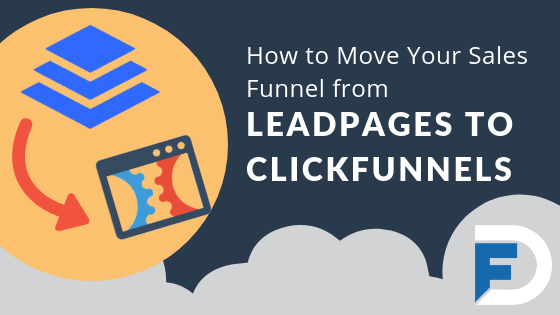 how to move your sales funnel from leadpages to clickfunnels dan frigoLeadpages Funnels #11