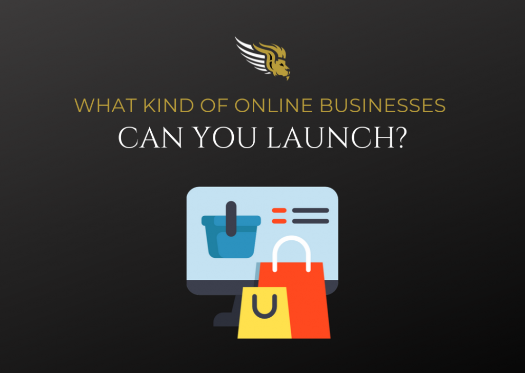 What Kind Of Online Businesses Can You Launch